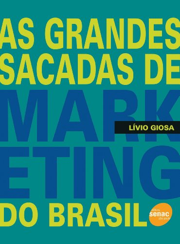 As Grandes Sacadas De Marketing Do Brasil, livro de Lívio Giosa