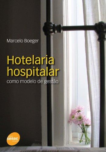 Hotelaria Hospitalar. Gestão Em Hospitalidade E Humanização, livro de Marcelo Assad Boeger