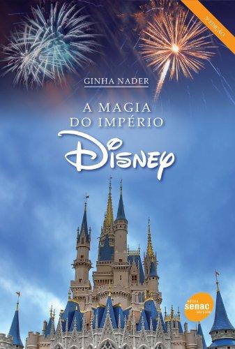 A Magia Do Império Disney, livro de Ginha Nader