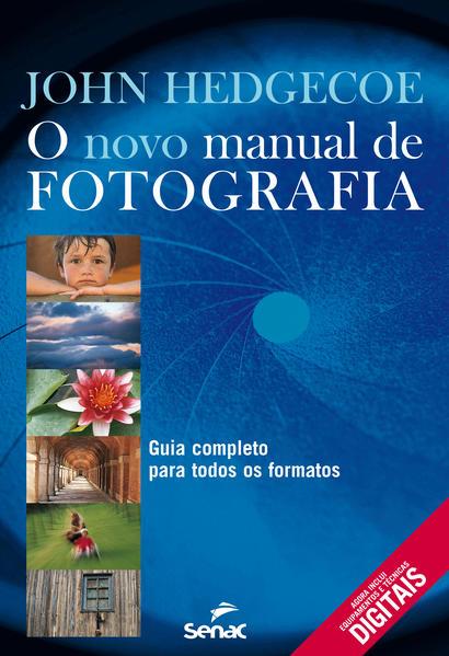 O Novo Manual de Fotografia, livro de John Hedgecoe