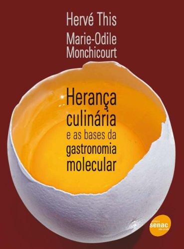 Herança Culinária E As Bases Da Gastronomia Molecular, livro de Hervé This