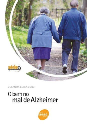 O Bem no Mal de Alzheimer, livro de Zulmira Elisa Vono
