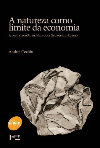 A Natureza Como Limite Da Economia, livro de Andrei Cechin