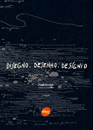 Disegno. Desenho. Desígnio, livro de Edith Derdyk