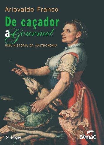 De Caçador A Gourmet, livro de Ariovaldo Franco