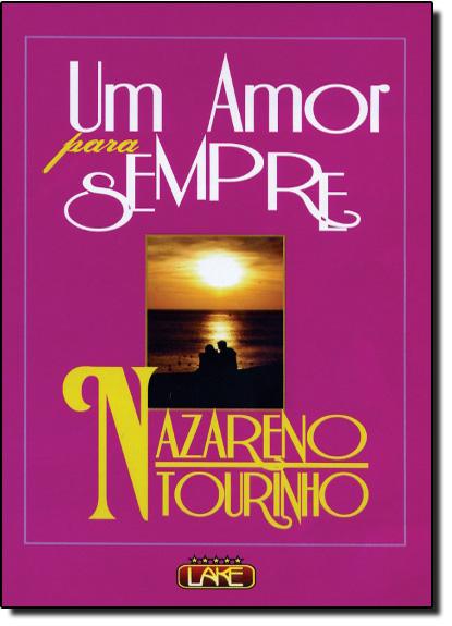 Amor Para Sempre, Um, livro de Nazareno Tourinho