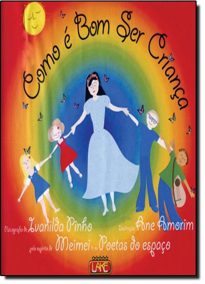 Como é Bom Ser Criança, livro de Ivanilda Pinho