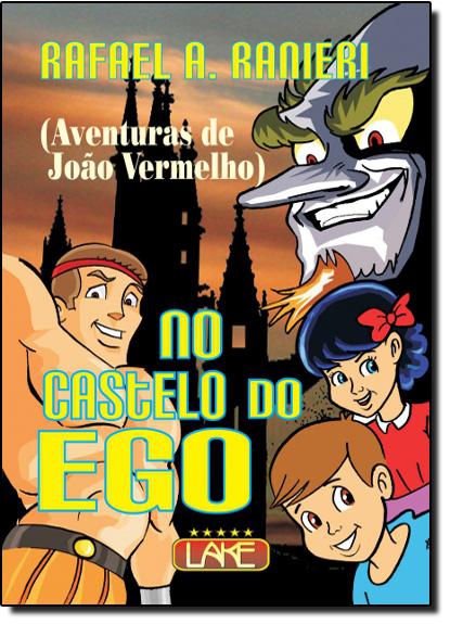 No Castelo do Ego, livro de Rafael A. Ranieri