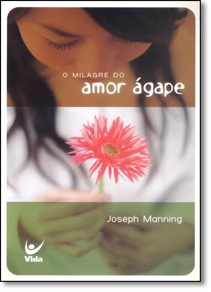 Milagre do Amor Ágape, O, livro de Joseph Manning
