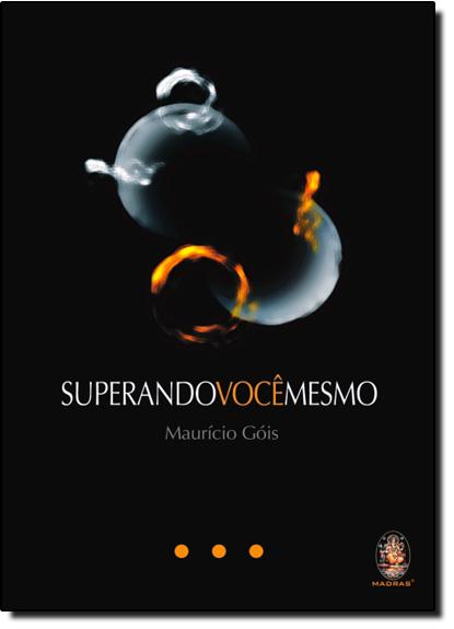 SUPERANDO VOCE MESMO, livro de GOIS