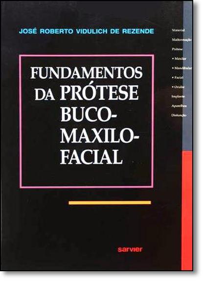 Fundamentos da Prótese Buco-maxilo-facial, livro de José Roberto Vidulich de Rezende