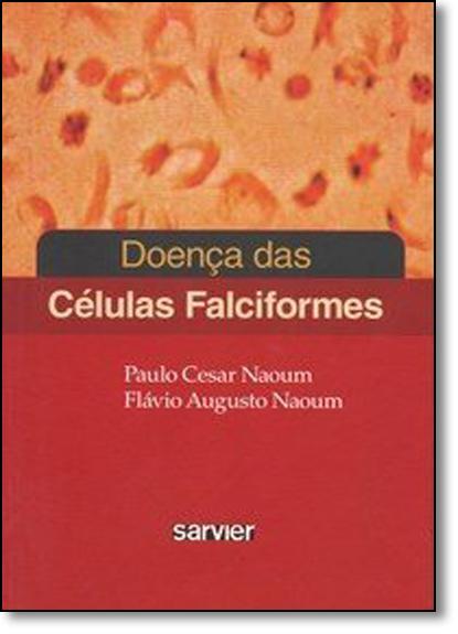 Doença das Células Falciformes, livro de Paulo Cesar Naoum