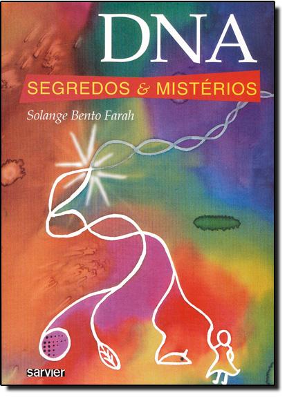 Dna: Segredos e Misterios, livro de Solange Bento Farah