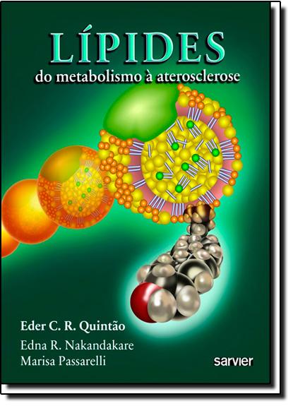 Lípides: Do Metabolismo a Aterosclerose, livro de Eder C.R. Quintao