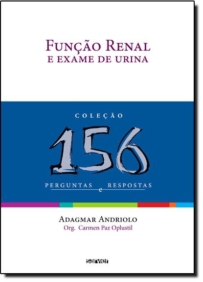 Função Renal e Exame de Urina: Bioquímica e Fisiologia Celulares, livro de Adagmar Andriolo
