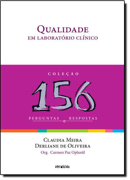 Qualidade em Laboratório Clínico: 156 Perguntas e Respostas, livro de Claudia Meira