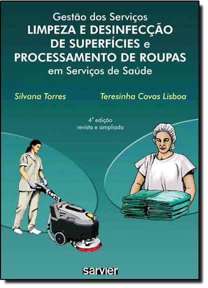 Gestão dos Serviços Limpeza e Desinfecção de Superfícies e Processamento de Roupas em Serviços de Saúde, livro de Silvana Torres