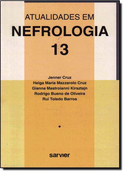 Atualidades em Nefrologia - Vol.13, livro de Jenner Cruz