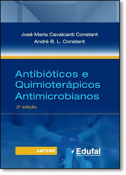 Antibióticos e Quimioterápicos Antimicrobianos, livro de José Maria Cavalcanti Constant