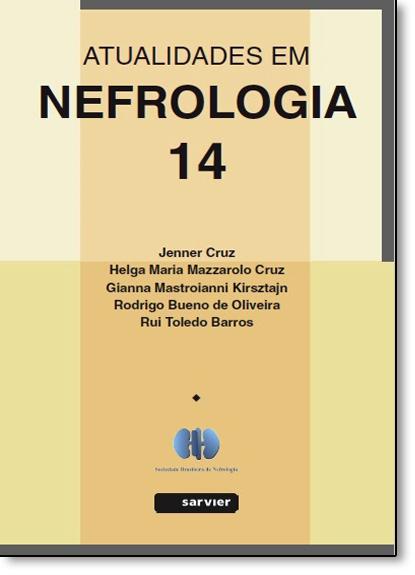 Atualidades em Nefrologia - Vol.14, livro de Jenner Cruz