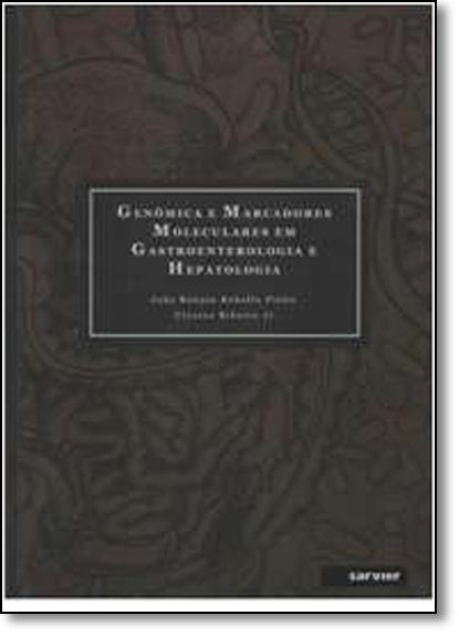 Genômica E Marcadores Em Gastroenterologia E Hepatologia, livro de JOÃO RENATO REBELLO PINHO