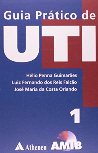 Guia Prático de Uti - 2 Volumes, livro de Hélio Penna Guimarães