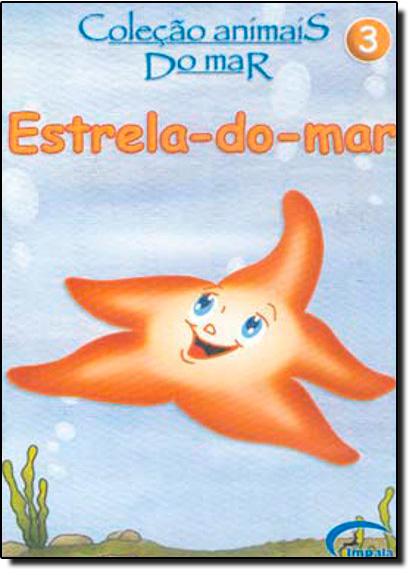 ESTRELA-DO-MAR - COL. ANIMAIS DO MAR, livro de IMPALA EDITORES