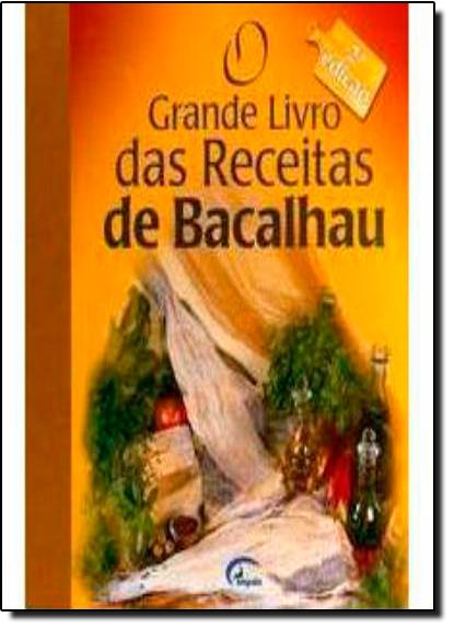 Grande Livro das Receitas de Bacalhau, O, livro de Impala Brasil Editores
