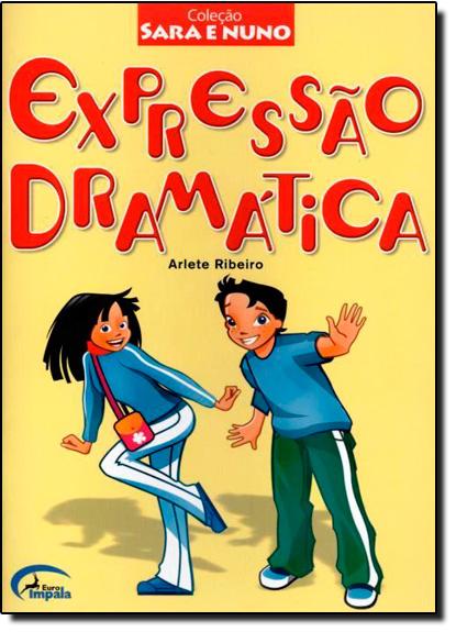 Expressão Dramática - Coelção Sara e Nuno, livro de Arlete Ribeiro