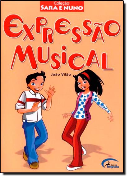 Expressão Musical - Coleção Sara e Nuno, livro de João Vilão