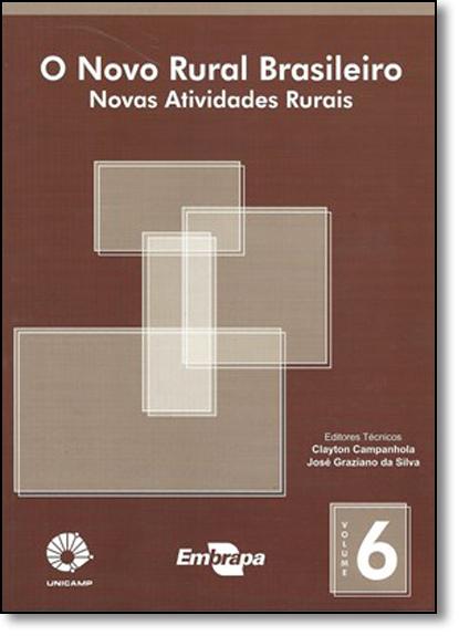 Novo Rural Brasileiro, O: Novas Atividades Rurais - Vol.6, livro de Vários Autores