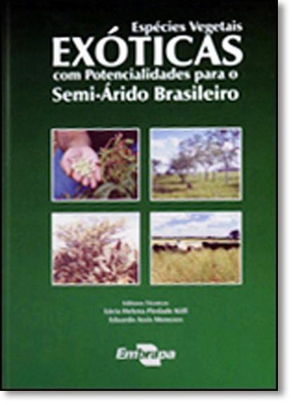 Especies Vegetais: Exóticas com Potencialidades Para o Semi-árido Brasileiro, livro de Ana Rita de Moraes Brandão Brito