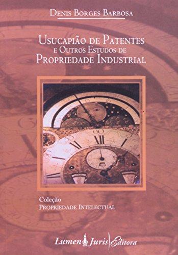 USUCAPIAO DE PATENTES E OUTROS ESTUDOS DE PROPRIEDADE INDUSTRIAL, livro de Rui Barbosa