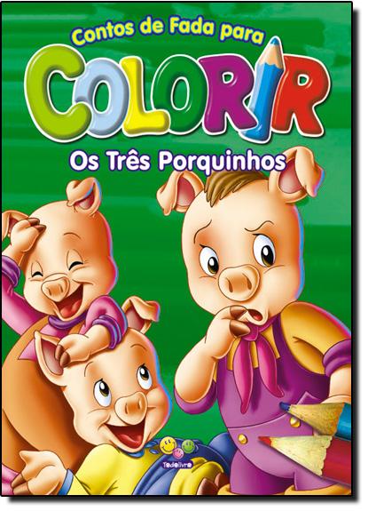 Três Porquinhos, Os - Coleção Contos de Fada Para Colorir, livro de Vários Autores