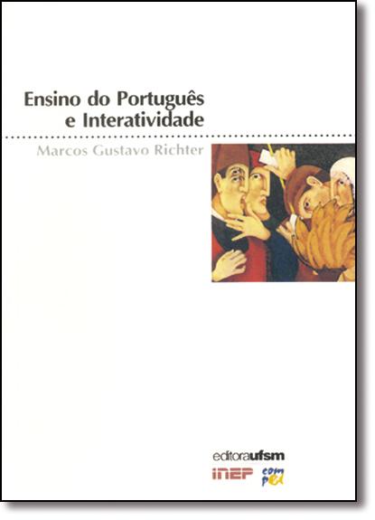 Ensino de Portugues e Interatividade, livro de Marcos Gustavo Richter