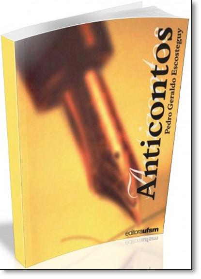 Anticontos, livro de Pedro Geraldo Escosteguy