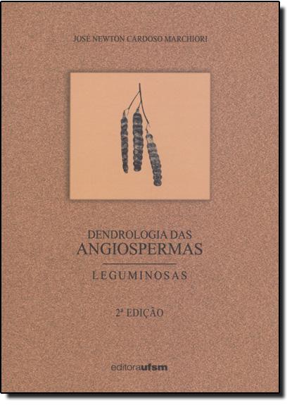 Dendrologia das Angiospermas: Leguminosa, livro de José Newton Cardoso Marchiori