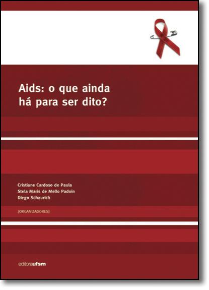 Aids: O que Ainda Há Para Ser Dito?, livro de Cristiane Cardoso de Paula