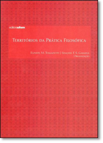 Territórios da Prática Filosófica, livro de Elisete M. Tomazetti
