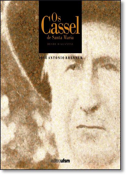 Cassel de Santa Maria, Os: Desde o Glantal, livro de José Antônio Brenner