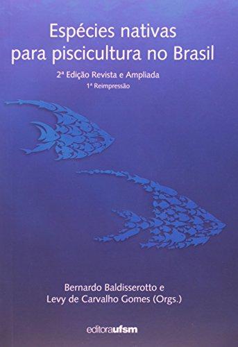 Espécies Nativas Para A Piscicultura No Brasil, livro de Bernardo Baldisserotto