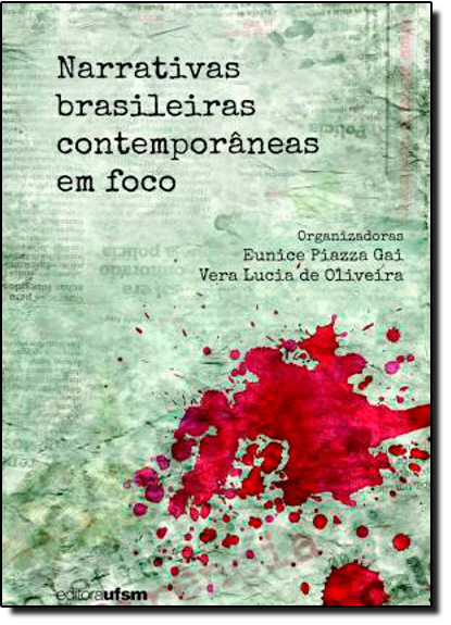 Narrativas Brasileiras Contemporâneas em Foco, livro de Eunice Piazza Gai | Vera Lucia de Oliveira