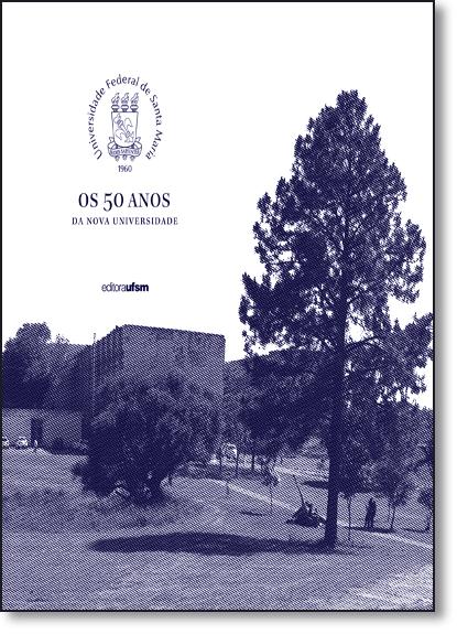 50 Anos da Nova Universidade, Os, livro de Eugênia Mariano da Rocha Barichello