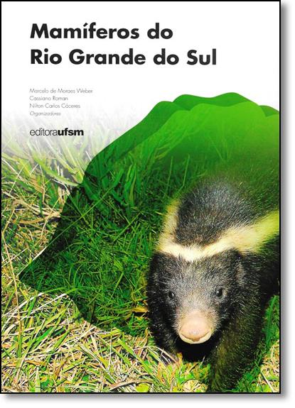 Mamíferos do Rio Grande do Sul, livro de Marcelo de Moraes Weber