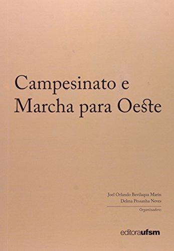 Campesinato E Marcha Para O Oeste, livro de Joel Orlando Bevilaqua Marin
