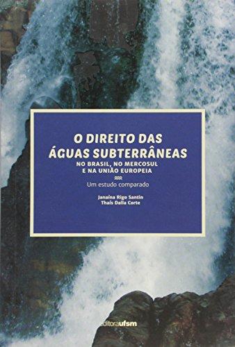 Direito Das Aguas Subterraneas No Brasiln No Mercosul E Na Uniao Europ, livro de Janaína Rigo Santin