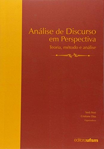 Análise de Discurso em Perspectiva. Teoria, Método e Análise, livro de Verli Petri
