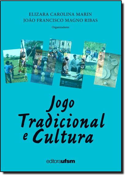 Jogo Tradicional e Cultura, livro de Elizara Carolina Marin