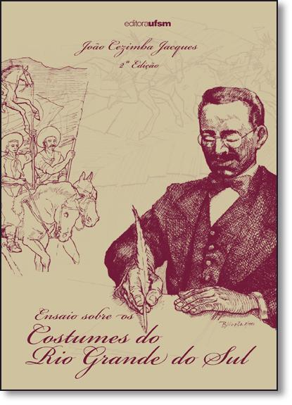 Ensaio Sobre os Costumes do Rio Grande do Sul, livro de João Cezimbra Jacques