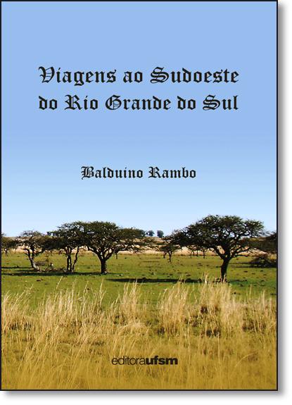 Viagens ao Sudoeste do Rio Grande do Sul, livro de Balduíno Rambo